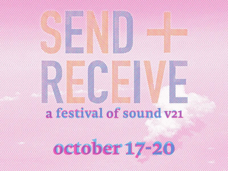 send+receive – a festival of sound